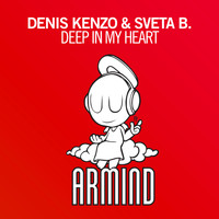 Denis Kenzo & Sveta B. - Deep In My Heart