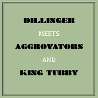 Dillinger - Dillinger Meets the Aggrovators & King Tubby