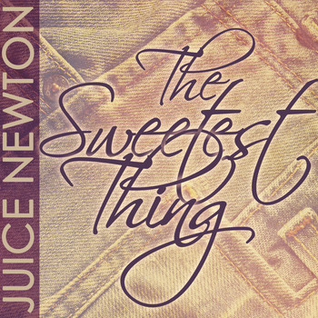 Juice Newton - The Sweetest Thing