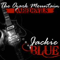 The Ozark Mountain Daredevils - Jackie Blue