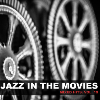 Various Artists - Jazz in the Movies: Mixed Hits, Vol. 19