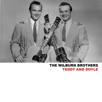 The Wilburn Brothers - Teddy and Doyle