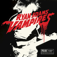 Ryan Adams - Vampires (Paxam Singles Series Volume 3)