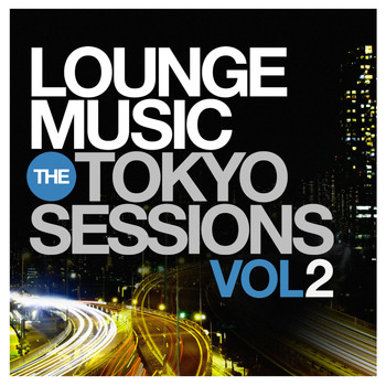 Various Artists - Lounge Music: The Tokyo Sessions, Vol.2