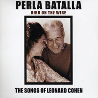 Perla Batalla - Bird On the Wire - The Songs of Leonard Cohen