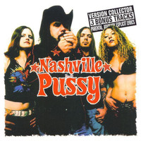 Nashville Pussy - Say Something Nasty