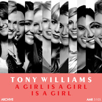 Tony Williams - A Girl Is a Girl Is a Girl