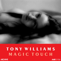 Tony Williams - Magic Touch
