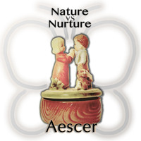 Aescer - Nature vs Nurture