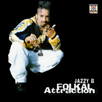 Jazzy B - Folkal Attraction