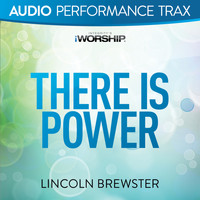 Lincoln Brewster - There Is Power (Audio Performance Trax)