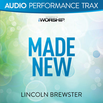 Lincoln Brewster - Made New (Audio Performance Trax)
