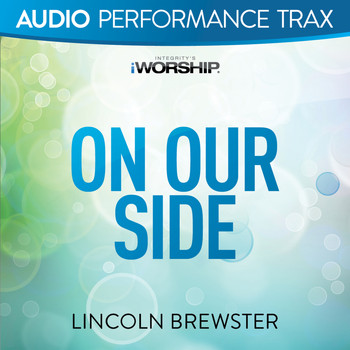Lincoln Brewster - On Our Side (Audio Performance Trax)