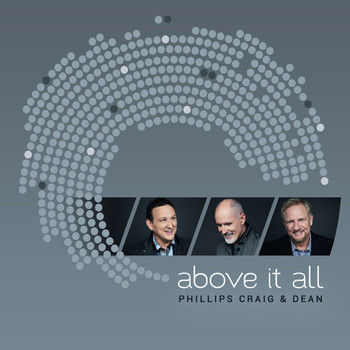 Phillips, Craig & Dean - Above It All