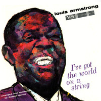 Louis Armstrong - I've Got The World On A String