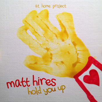 Matt Hires - Hold You Up