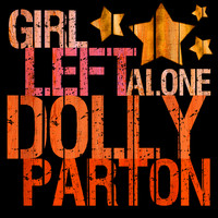 Dolly Parton - Girl Left Alone