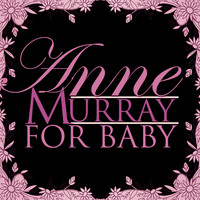Anne Murray - For Baby