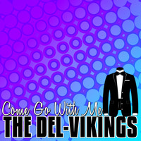 The Del-Vikings - Come Go with Me - Single