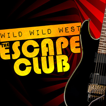 The Escape Club - Wild, Wild West - Single