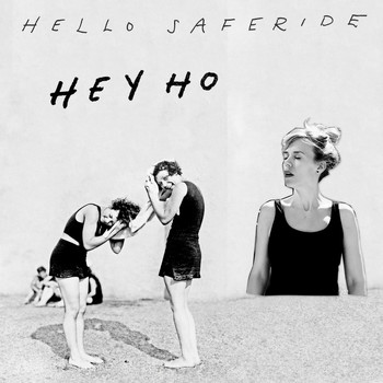 Hello Saferide - Hey Ho