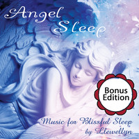 Llewellyn - Angel Sleep: Music for Blissful Sleep: Bonus Edition