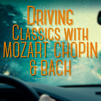 Gustav Mahler - Driving Classics with Mozart, Chopin & Bach