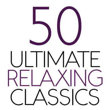 Various Artists - 50 Ultimate Relaxing Classics
