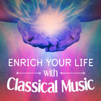 Franz Liszt - Enrich Your Life with Classical Music