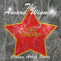 Noel Coward - The Award Winning Noel Coward