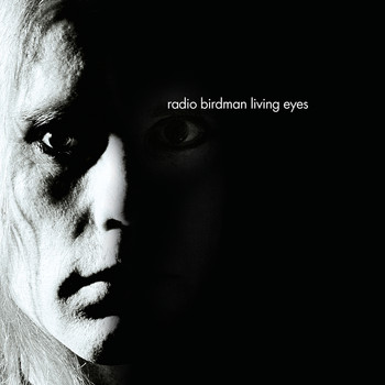 Radio Birdman - Living Eyes Deluxe