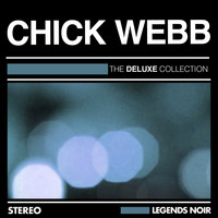 Chick Webb - The Deluxe Collection