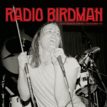 Radio Birdman - Live at Paddington Town Hall 12th December 1977