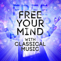 Giuseppe Verdi - Free Your Mind with Classical Music