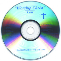 Cass - Worship Christ
