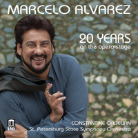 Marcelo Alvarez - 20 Years on the Opera Stage: Marcelo Alvarez