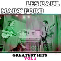 Les Paul & Mary Ford - Les Paul & Mary Ford, Greatest Hits, Vol. 1