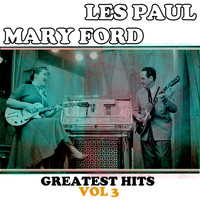 Les Paul & Mary Ford - Les Paul & Mary Ford: Greatest Hits, Vol. 3