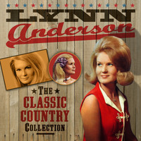 Lynn Anderson - The Classic Country Collection