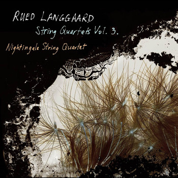 Nightingale String Quartet - Langgaard: String Quartets, Vol. 3
