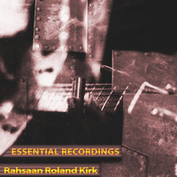 Rahsaan Roland Kirk - Essential Selection