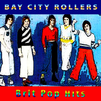 Bay City Rollers - Brit Pop Hits
