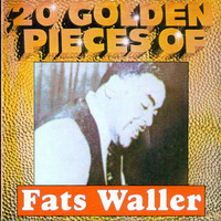 Fats Waller - 20 Golden Pieces of Fats Waller