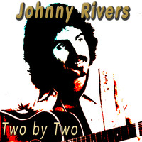 Johnny Rivers - Two by Two