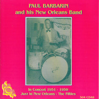 Paul Barbarin - Paul Barbarin and his New Orleans Band in Concert 1951-1959