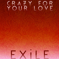 Exile - Crazy for Your Love