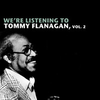 Tommy Flanagan - We're Listening to Tommy Flanagan, Vol. 2