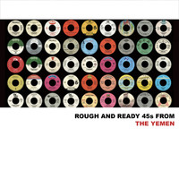 Various Artists - Rough and Ready 45s from The Yemen