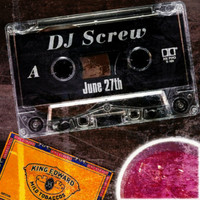 DJ Screw - June 27th
