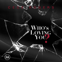 CeCe Rogers - Who's Loving You? (Explicit)